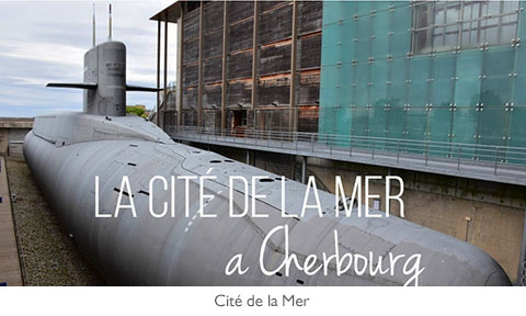 Cite de la Mer - Cherbourg